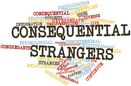 strangers: Abstract word cloud for Consequential strangers with related tags and terms Stock Photo