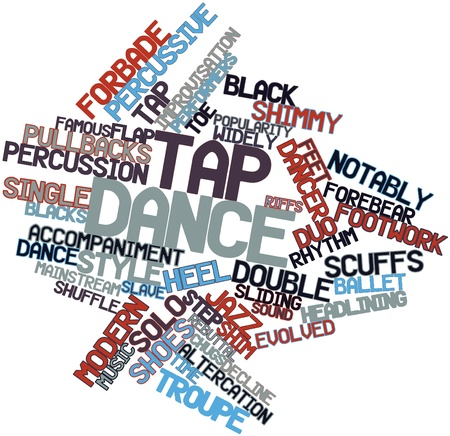 on tap: Abstract word cloud for Tap dance with related tags and terms