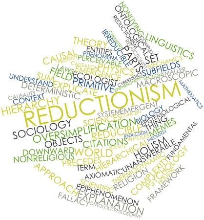 Abstract word cloud for Reductionism with related tags and terms Stock Photo - 16679001