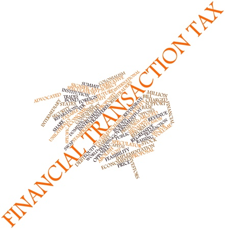 reform: Abstract word cloud for Financial transaction tax with related tags and terms Stock Photo
