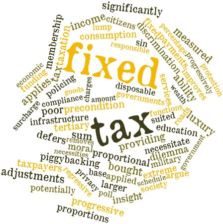 taxpayers: Abstract word cloud for Fixed tax with related tags and terms