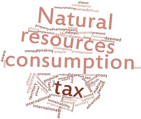 deemed: Abstract word cloud for Natural resources consumption tax with related tags and terms