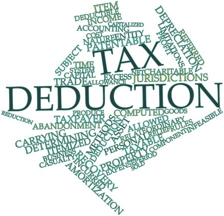 incurred: Abstract word cloud for Tax deduction with related tags and terms