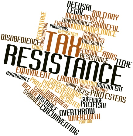 Abstract word cloud for Tax resistance with related tags and terms Stock Photo - 16720340