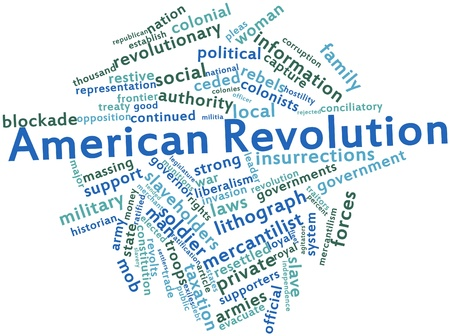 major force: Abstract word cloud for American Revolution with related tags and terms