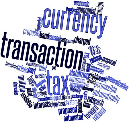 argued: Abstract word cloud for Currency transaction tax with related tags and terms