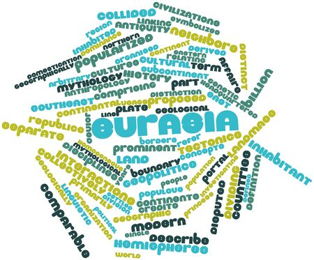 comprising: Abstract word cloud for Eurasia with related tags and terms Stock Photo