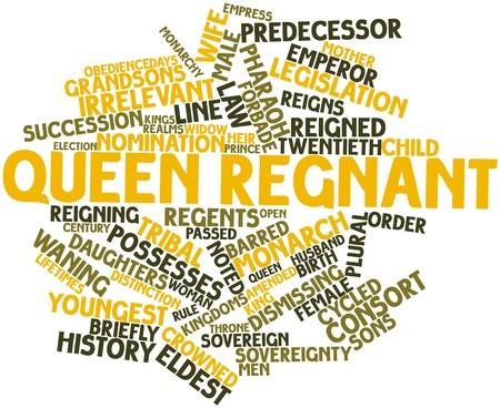 Abstract word cloud for Queen regnant with related tags and terms Stock Photo - 16739017