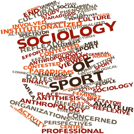 Abstract word cloud for Sociology of sport with related tags and terms Stock Photo - 16739689