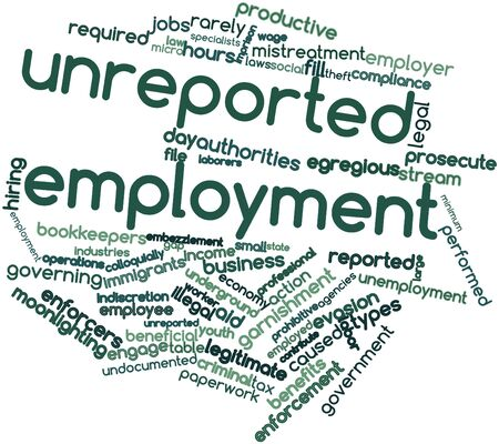legitimate: Abstract word cloud for Unreported employment with related tags and terms Stock Photo