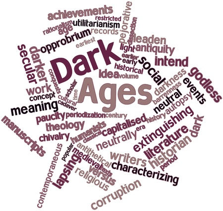 implied: Abstract word cloud for Dark Ages with related tags and terms Stock Photo