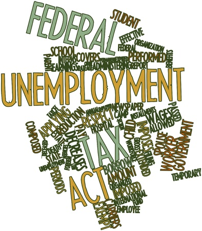 temporary workers: Abstract word cloud for Federal Unemployment Tax Act with related tags and terms