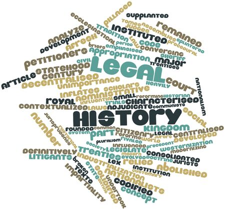 Abstract word cloud for Legal history with related tags and terms Stock Photo - 16772978