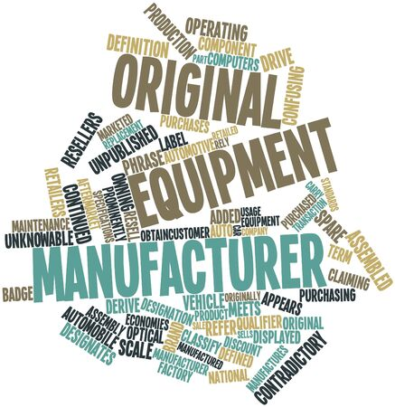 manufacturer: Abstract word cloud for Original equipment manufacturer with related tags and terms
