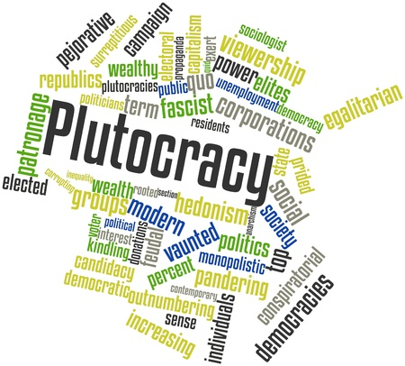 Abstract word cloud for Plutocracy with related tags and terms Stock Photo - 16772980
