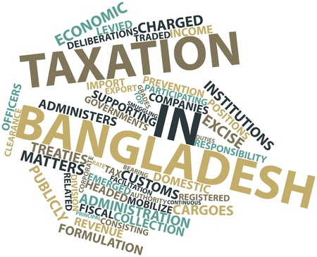 Abstract word cloud for Taxation in Bangladesh with related tags and terms Stock Photo - 16888776
