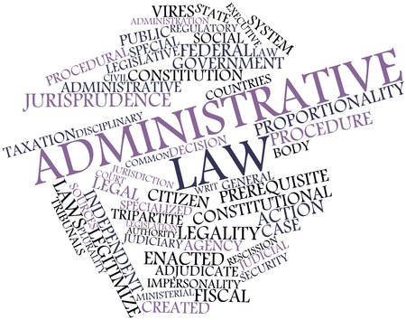 judiciary: Abstract word cloud for Administrative law with related tags and terms