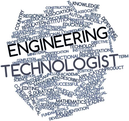 fundamentals: Abstract word cloud for Engineering technologist with related tags and terms