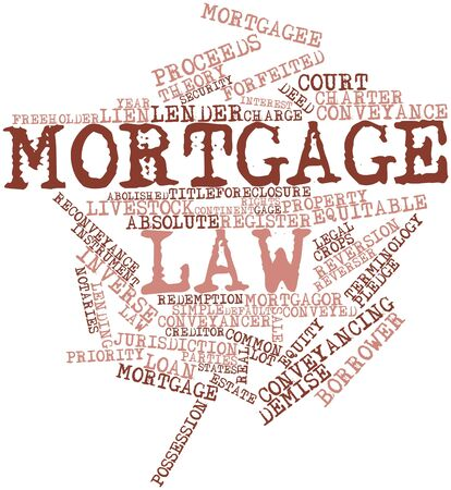 conveyed: Abstract word cloud for Mortgage law with related tags and terms Stock Photo