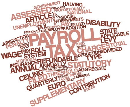 remuneration: Abstract word cloud for Payroll tax with related tags and terms Stock Photo
