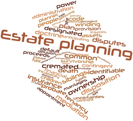 administration: Abstract word cloud for Estate planning with related tags and terms
