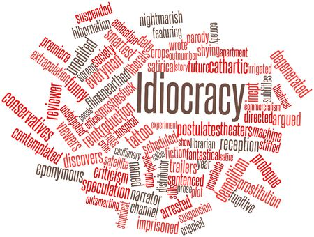 Abstract word cloud for Idiocracy with related tags and terms Stock Photo - 17029938
