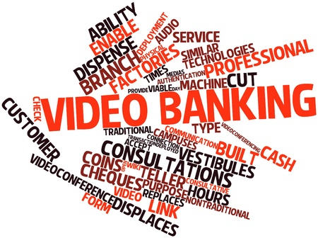 cash dispense: Abstract word cloud for Video banking with related tags and terms