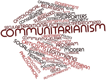 rhetorical: Abstract word cloud for Communitarianism with related tags and terms Stock Photo