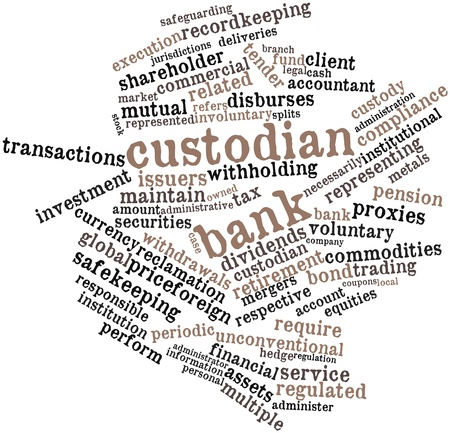 equities: Abstract word cloud for Custodian bank with related tags and terms