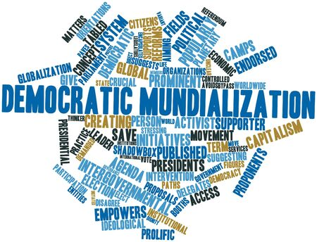 ideological: Abstract word cloud for Democratic mundialization with related tags and terms Stock Photo