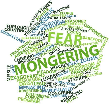 Abstract word cloud for Fear mongering with related tags and terms Stock Photo - 17024426