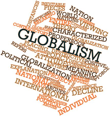 sphere of influence: Abstract word cloud for Globalism with related tags and terms