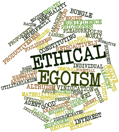 constituting: Abstract word cloud for Ethical egoism with related tags and terms Stock Photo