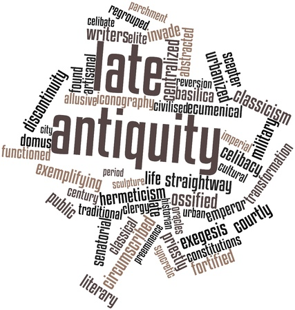 antiquity: Abstract word cloud for Late Antiquity with related tags and terms