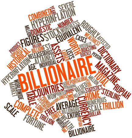 net worth: Abstract word cloud for Billionaire with related tags and terms