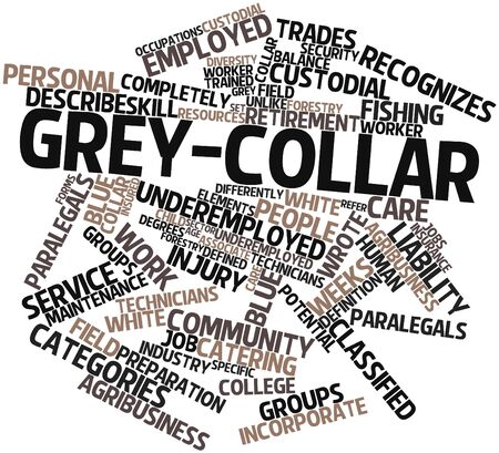 recognizes: Abstract word cloud for Grey-collar with related tags and terms