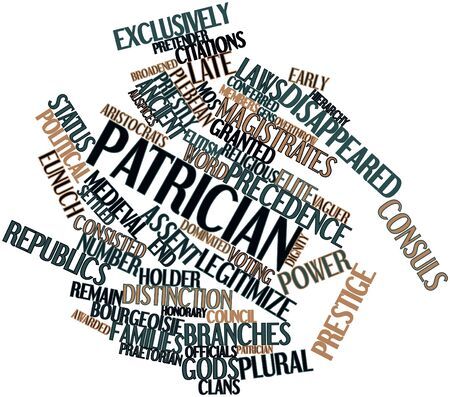 Abstract word cloud for Patrician with related tags and terms Stock Photo - 17149228