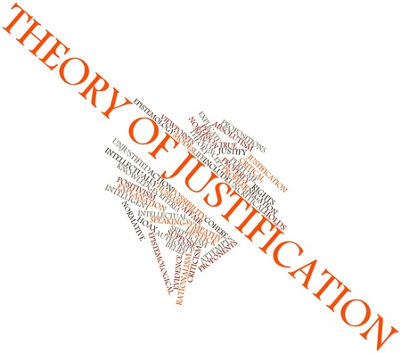 Abstract word cloud for Theory of justification with related tags and terms Stock Photo - 17139159