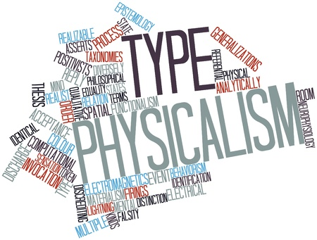 Abstract word cloud for Type physicalism with related tags and terms Stock Photo - 17141904