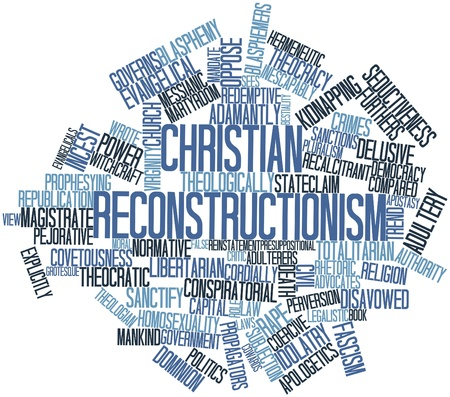 Abstract word cloud for Christian Reconstructionism with related tags and terms Stock Photo - 17198231