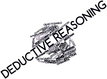 Abstract word cloud for Deductive reasoning with related tags and terms Stock Photo - 17196343