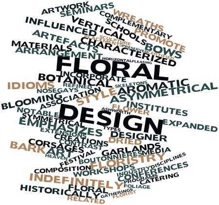 emphasizes: Abstract word cloud for Floral design with related tags and terms