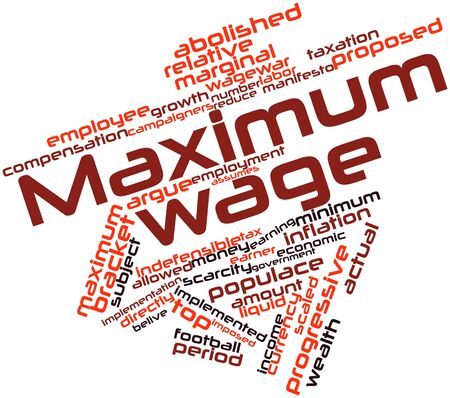 tax bracket: Abstract word cloud for Maximum wage with related tags and terms Stock Photo