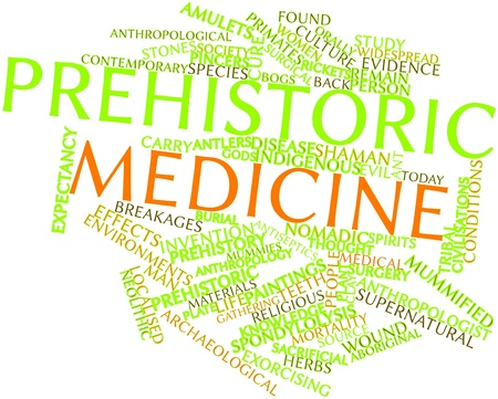 civilisations: Abstract word cloud for Prehistoric medicine with related tags and terms