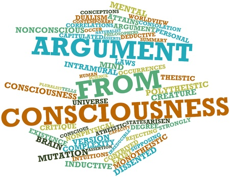 conceptions: Abstract word cloud for Argument from consciousness with related tags and terms
