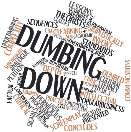 Abstract word cloud for Dumbing down with related tags and terms Stock Photo - 17320035