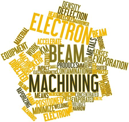 hazardous work: Abstract word cloud for Electron beam machining with related tags and terms