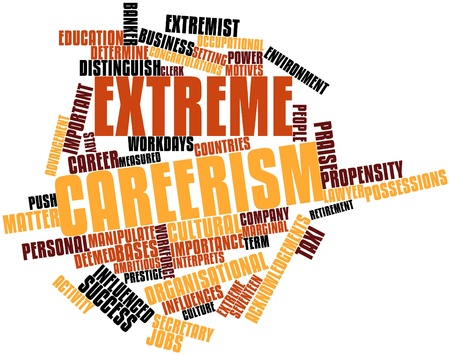 deemed: Abstract word cloud for Extreme careerism with related tags and terms Stock Photo