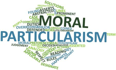 decides: Abstract word cloud for Moral particularism with related tags and terms