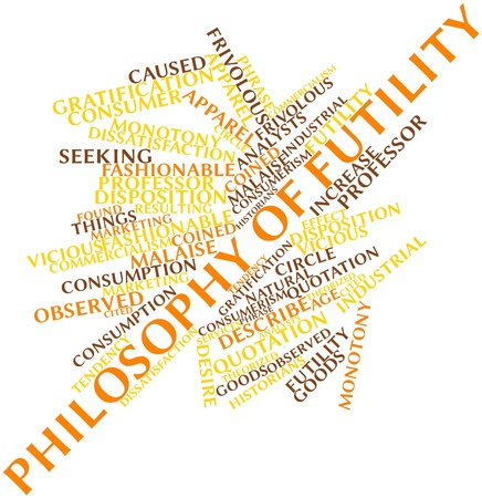 futility: Abstract word cloud for Philosophy of futility with related tags and terms